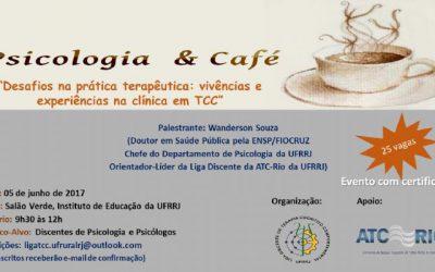"""Roda de Conversa – Psicologia e Café: """"Desafios da prática terapêutica: vivências e experiências na clínica em TCC"""""""