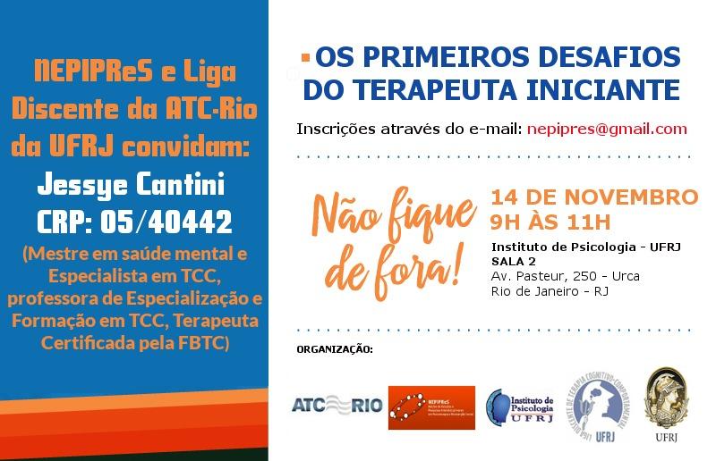 NEPIPReS e Liga Discente da ATC-Rio da UFRJ convidam: Os primeiro desafios do terapeuta iniciante