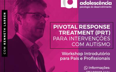 Pivotal Response Treatment (PRT) – Para intervenções com autismo