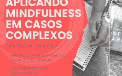 Workshop para Terapeutas: Aplicando Mindfulness para Promover Mudanças em Casos Clínicos Complexos
