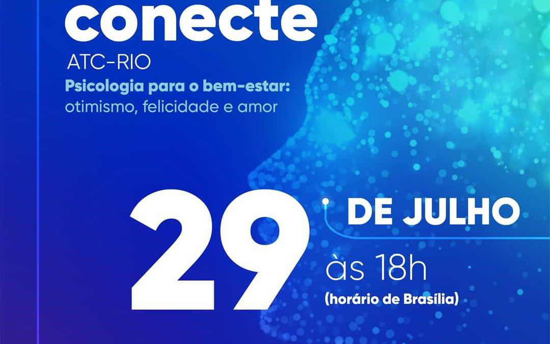 CONECTE ATC-RIO – Psicologia para o bem-estar: otimismo, felicidade e amor